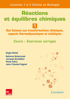 REACTIONS ET EQUILIBRES CHIMIQUES - VOLUME 1. DES LIAISONS AUX TRANSFORMATIONS CHIMIQUES, ASPECTS TH