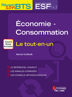 ECONOMIE-CONSOMMATION (COLLECTION REUSSIR SON BTS ESF)