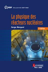 LA PHYSIQUE DES REACTEURS NUCLEAIRES, 3E ED. (COLLECTION EDF R&D)