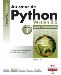 AU COEUR DE PYTHON VERSION 2.5 VOLUME 1