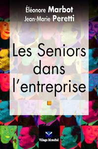SENIORS DANS L'ENTREPRISE (LES)