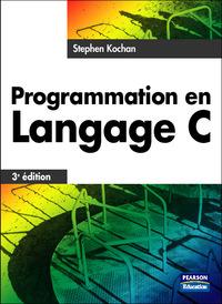 PROGRAMMATION EN LANGAGE C 3E ED