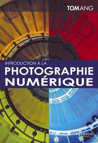INTRODUCTION A LA PHOTOGRAPHIE NUMERIQUE