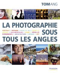 PHOTOGRAPHIE SOUS TOUS LES ANGLES (LA)