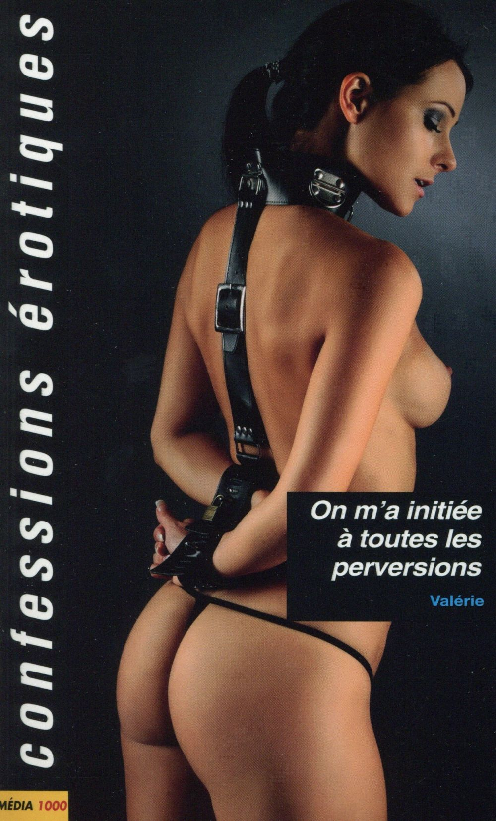 ON M'A INITIEE A TOUTES LES PERVERSIONS
