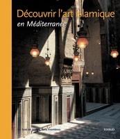 DECOUVRIR L ART ISLAMIQUE EN MEDITERRANEE