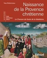 NAISSANCE DE LA PROVENCE CHRETIENNE