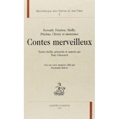 CONTES MERVEILLEUX. (PERRAULT, FENELON, MAILLY, PRECHAC, CHOISY ET ANONYMES)