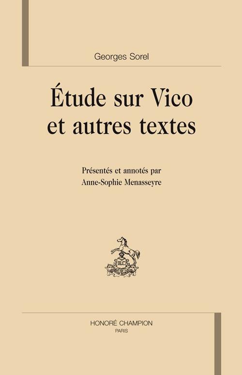 ETUDE SUR VICO ET AUTRES TEXTES. EDITION  ANNE-SOPHIE MENASSEYRE