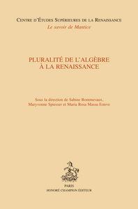 PLURALITE DE L'ALGEBRE A LA RENAISSANCE
