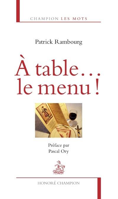 A TABLE... LE MENU !
