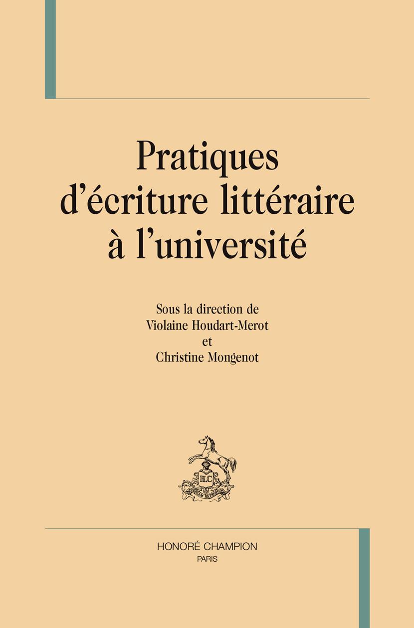 PRATIQUES D'ECRITURE LITTERAIRE A L'UNIVERSITE