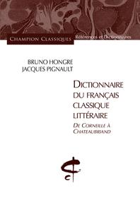 DICTIONNAIRE DU FRANCAIS CLASSIQUE LITTERAIRE. DE