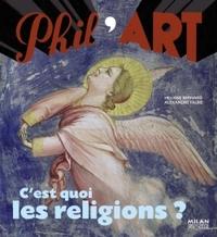 C'EST QUOI LES RELIGIONS ?