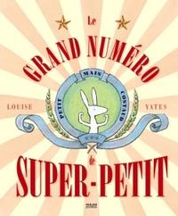 LE GRAND NUMERO DE SUPER PETIT