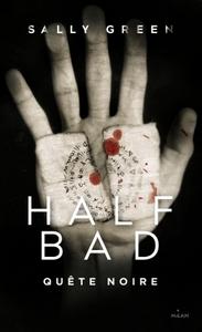 HALF BAD, TOME 03