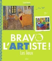 BRAVO L'ARTISTE ! LES LIEUX