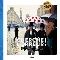 CHERCHE L'ERREUR ! LES 7 DANS L'ART - PARIS