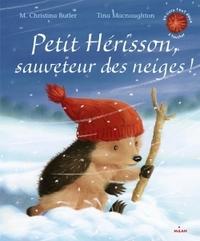 PETIT HERISSON, SAUVETEUR DES NEIGES !