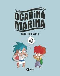 OCARINA MARINA, TOME 01 - FACE DE BULOT !
