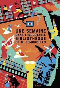 M. LEMONCELLO, TOME 02 - UNE SEMAINE DANS L'INCROYABLE BIBLIOTHEQUE DE M. LEMONCELLO