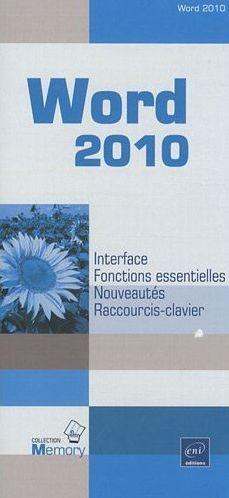 WORD 2010 : INTERFACE, FONCTIONS ESSENTIELLES, NOUVEAUTES, RACCOURCIS-CLAVIER