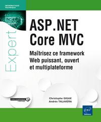 ASP.NET CORE MVC : MAITRISEZ CE FRAMEWORK WEB PUISSANT, OUVERT ET MULTIPLATEFORME