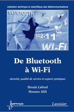 DE BLUETOOTH A WI-FI : SECURITE, QUALITE DE SERVICE ET ASPECTS PRATIQUES (COLLECTION TECHNIQUE ET SC