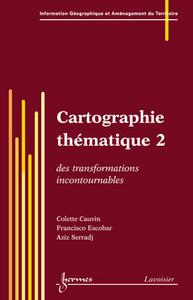 CARTOGRAPHIE THEMATIQUE 2 DES TRANSFORMATIONS INCONTOURNABLES TRAITE IGAT SERIE ASPECTS FONDAMENTAUX