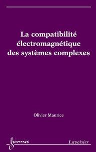 LA COMPATIBILITE ELECTROMAGNETIQUE DES SYSTEMES COMPLEXES
