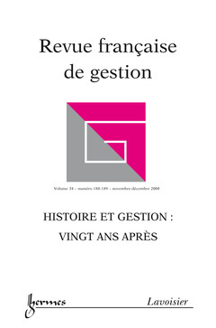 HISTOIRE ET GESTION : VINGT ANS APRES (REVUE FRANCAISE DE GESTION VOL. 34 N. 188-189 NOVEMBRE-DECEMB