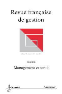 MANAGEMENT ET SANTE (REVUE FRANCAISE DE GESTION VOLUME 37 N. 214/MAI 2011)