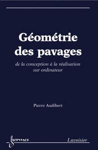 GEOMETRIE DES PAVAGES DE LA CONCEPTION A LA REALISATION SUR ORDINATEUR