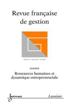 RESSOURCES HUMAINES ET DYNAMIQUE ENTREPRENEURIALE (REVUE FRANCAISE DE GESTION VOLUME 39 N. 233/MAI 2