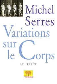 VARIATIONS SUR LE CORPS - (VERSION TEXTE)<BR />