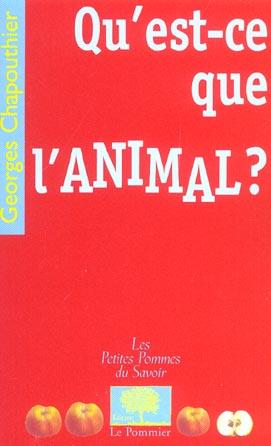 QU'EST-CE QUE L'ANIMAL ?