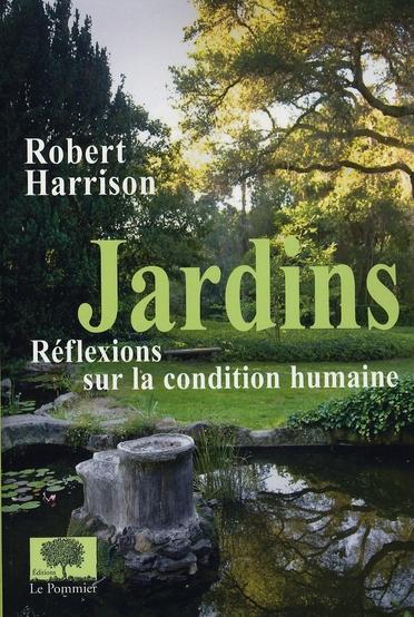 JARDINS, REFLEXIONS SUR LA CONDITION HUM