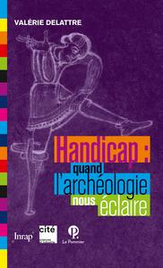 HANDICAP : QUAND L'ARCHEOLOGIE NOUS ECLAIRE