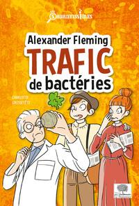 ALEXANDER FLEMING, TRAFIC DE BACTERIES