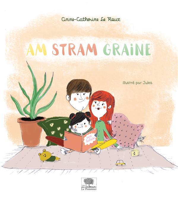 AM STRAM GRAINE