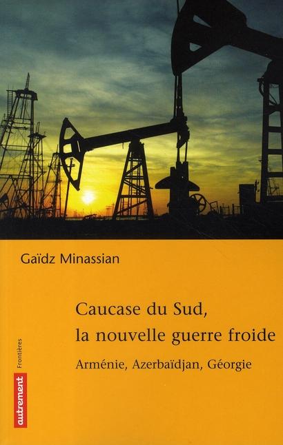 CAUCASE DU SUD, LA NOUVELLE GUERRE FROID