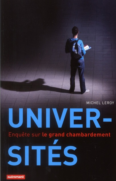 UNIVERSITES : ENQUETE SUR LE GRAND CHAMBARDEMENT