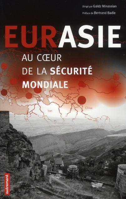 EURASIE, AU COEUR DE LA SECURITE MONDIALE
