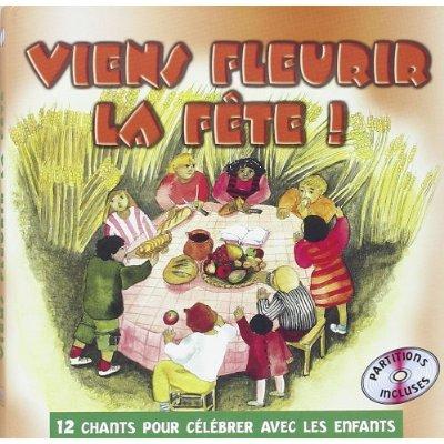 VIENS FLEURIR LA FETE CD + LIVRE