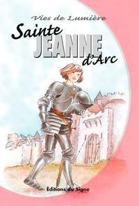 STE JEANNE D ARC -  VIES DE LUMIERE
