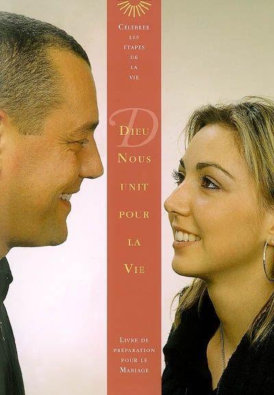 DIEU NOUS UNIT POUR LA VIE ( LE MARIAGE )