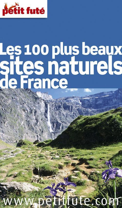 100 PLUS BEAUX SITES NATURELS DE FRANCE 2011, PETIT FUTE