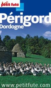 PERIGORD - DORDOGNE 2011-2012 PETIT FUTE