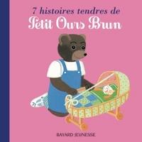 7 HISTOIRES TENDRES DE PETIT OURS BRUN