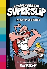 SUPERSLIP , TOME 01 - DIRECTEUR EN PETARD
